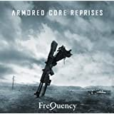 ARMORED CORE REPRISES [CD] [2011] FreQuency(フリーケンシー)