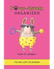 Paws-itively Organized To Do List Planner: Checklist Organizer Planner and Dotted Paper Journal Notebook, funny dog (Paw-ty Animal)