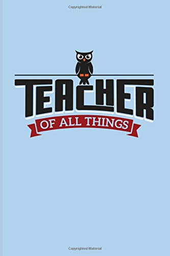 Teacher of All Things: Proud Teacher Quote 2020 Planner | Weekly & Monthly Pocket Calendar | 6x9 Softcover Organizer | For Education & Learning Fans YeoYs Paperbacks