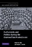 Parliaments and Politics During the Cromwellian Protectorate, Smith, David L. and Little, Patrick, 0521838673