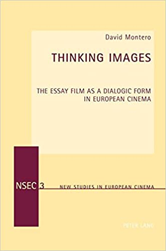 amazon com thinking images the essay film as a dialogic form in  amazon com thinking images the essay film as a dialogic form in european cinema new studies in european cinema 9783034307307 david montero books