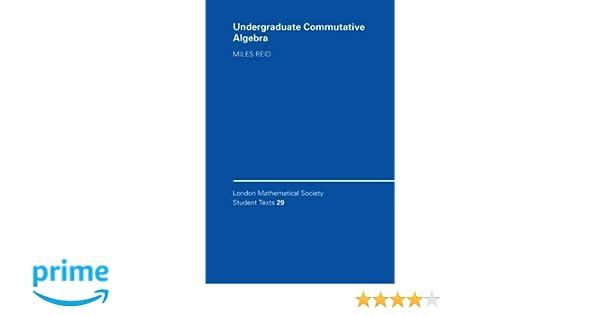 M.REID UNDERGRADUATE COMMUTATIVE ALGEBRA PDF