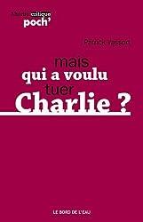 Qui a voulu tuer Charlie ?