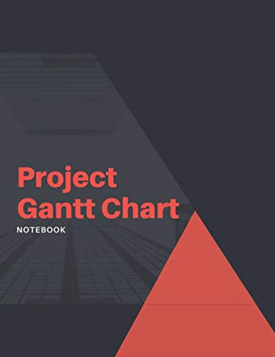 Project Gantt Chart Notebook: Downtown High Rise Ideal for Project and Productivity Management | Program, Design, Plan and Manage Any Project With ... Book Makes Organizing and Goal Setting Easy