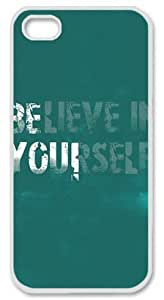 Believe in Yourself with White Edges Skin for Iphone 5 5s Case