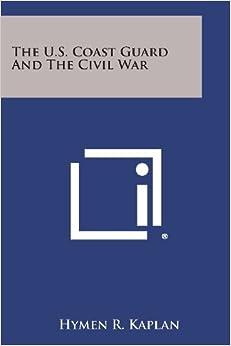 The U.S. Coast Guard and the Civil War