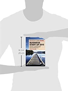 The Financial Times Guide to Business Start Up 2015: The most comprehensive annually updated guide for entrepreneurs (Financial Times Guides) by FT Press
