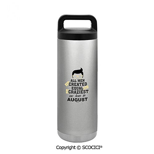 SCOCICI 510ml Stainless Steel Insulated Vacuum Cup All Men Are Created Equal But The Craziest Are Born In August Insulated Thermal Flask Travel Mug for Hot & Cold Drinks (Craziest Hoodie Mens)