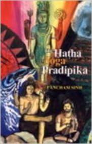 The Hatha Yoga Pradipika: Pancham Singh: 9788170308089 ...