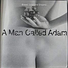 A Man Called Adam / Bread Love & Dreams (Double)
