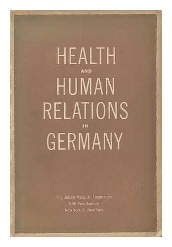 Health and Human Relations in Germany; Report of a Conference on Problems of Health and Human Relations in Germany, Nassau Tavern, Princeton, N. J. , June 26-30, - Macy's Princeton Nj