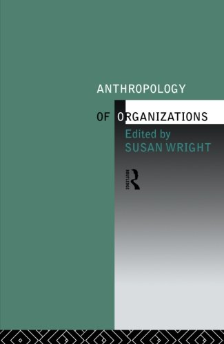 (Anthropology of Organizations)