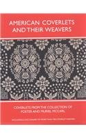 American Coverlets and Their Weavers: Coverlets from the Collection of Foster and Muriel McCarl, Including a Dictionary of More Than 700 Coverlet Weavers (Williamsburg Decorative Arts Series)
