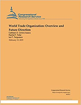 World Trade Organization: Overview and Future Direction ...