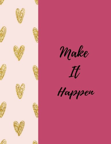 "Make It Happen: Quote journal Notebook Composition Book Inspirational Quotes Lined Notebook (8.5""x11"") Large (Make It Happen Journal) (Volume 1)"