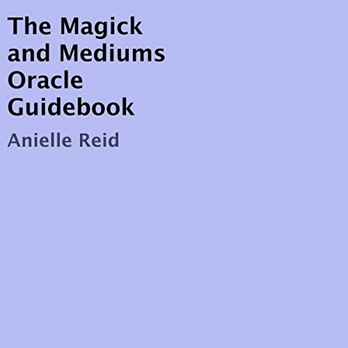 The Magick and Mediums Oracle Guidebook
