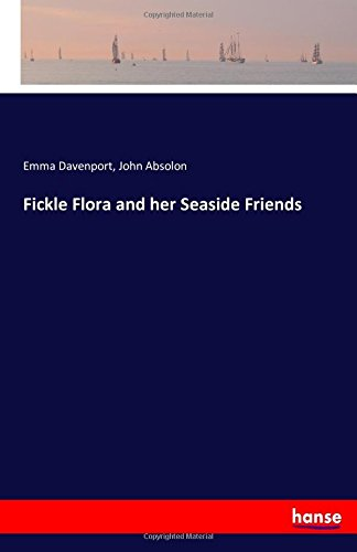 Fickle Flora and her Seaside Friends
