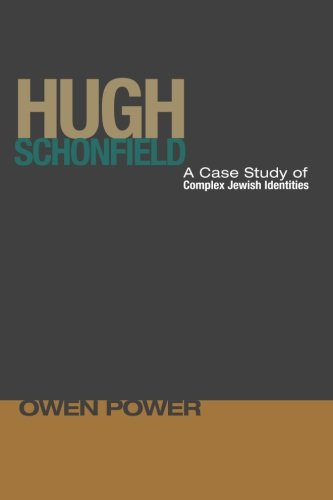 Download Hugh Schonfield: A Case Study of Complex Jewish Identities PDF