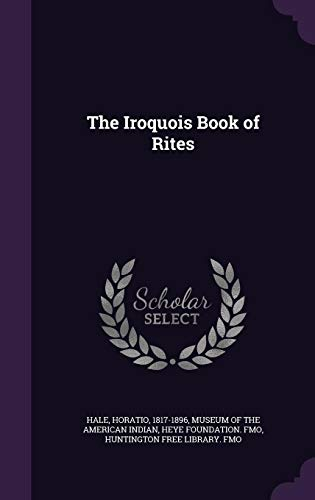 - The Iroquois Book of Rites