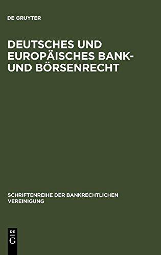 Deutsches und europäisches Bank- und Börsenrecht (Schriftenreihe Der Bankrechtlichen Vereinigung) (German Edition) from Brand: De Gruyter