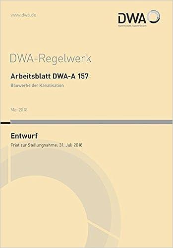 Arbeitsblatt DWA-A 157 Bauwerke der Kanalisation Entwurf DWA ...