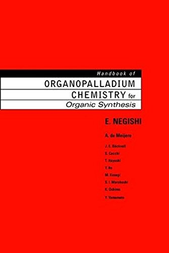Handbook of Organopalladium Chemistry for Organic Synthesis (2 Vol. Set)