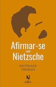 Afirmar-se com Nietzsche