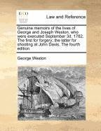 Download Genuine memoirs of the lives of George and Joseph Weston, who were executed September 3d. 1782. The first for forgery; the latter for shooting at John Davis, The fourth edition. PDF