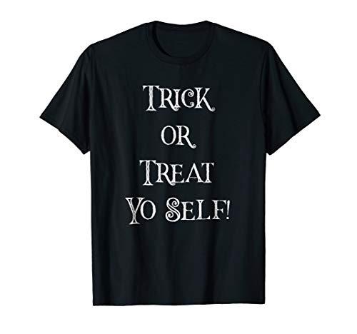 Trick or Treat Yo Self Funny Halloween T-Shirt