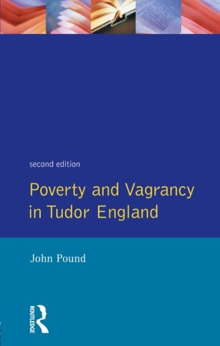 Poverty and Vagrancy in Tudor England (Seminar Studies)