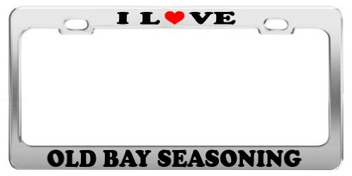 I LOVE OLD BAY SEASONING License Plate Frame Car Truck Accessory Tag Holder