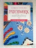 Making Your Own Patchwork and Quilting, Isabel D. Wright, 1853683272