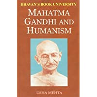 Mahatma Gandhi and humanism (Bhavan's book university)
