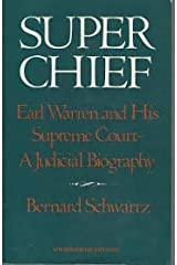 Super Chief: Earl Warren and His Supreme Court, A Judicial Biography Hardcover