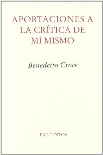 Aportaciones a la Critica de Mi Mismo (Spanish Edition)