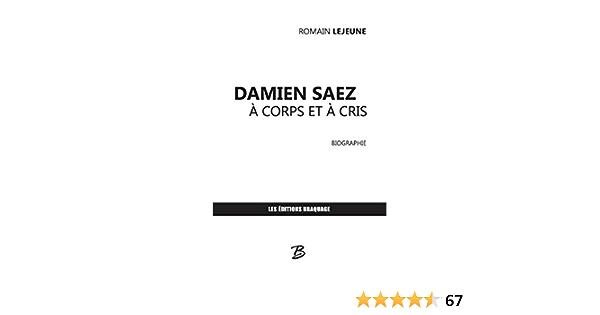 Damien Saez A Corps Et A Cris Amazon Es Lejeune Romain Libros En Idiomas Extranjeros