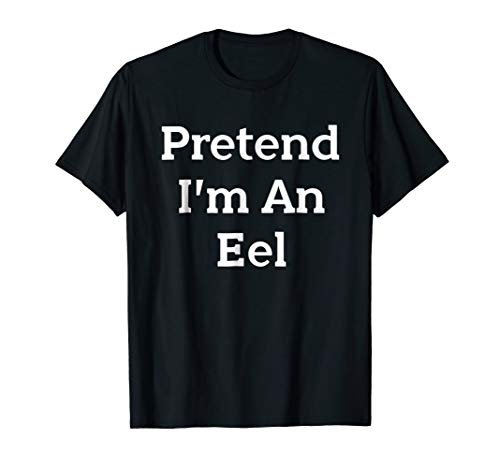 Pretend I'm An Eel Costume Funny Halloween Party T-Shirt]()