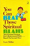 You Can Beat Those Spiritual Blahs, Lew A. Miller, 0896360156