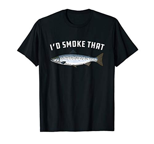 I'd Smoke That: Salmon, Fish - BBQ, Barbecue T-shirt