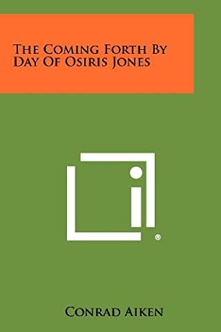 The Coming Forth By Day Of Osiris Jones (Book Of Coming Forth)