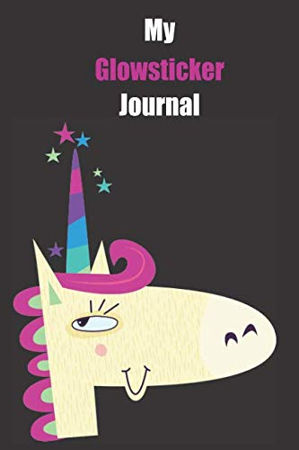 My Glowsticker Journal: With A Cute Unicorn, Blank Lined Notebook Journal Gift Idea With Black Background Cover ()