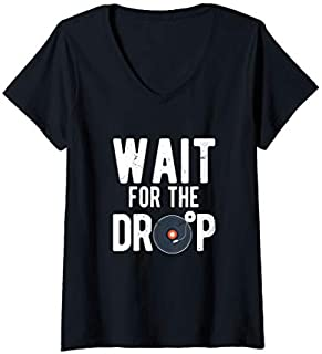Womens Wait For The Drop | Cool Music Disc Jockey and DJ V-Neck T-shirt | Size S - 5XL