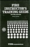 Fire Instructor's Training Guide, Bachtler, Joseph R., 0878149120