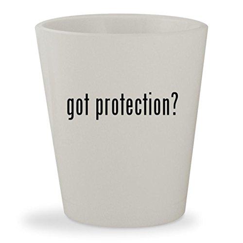 got protection? - White Ceramic 1.5oz Shot Glass