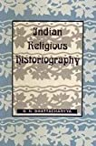 Indian Religious Historiography, Bhattacharyya, N. N., 8121506379