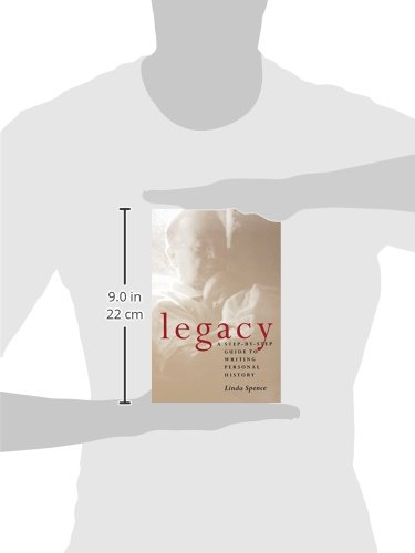 Legacy : A Step-By-Step Guide to Writing Personal History
