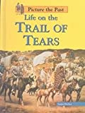 Life on the Trail of Tears, Laura Fischer, 1403438005
