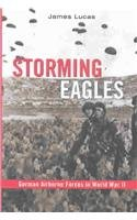 Storming Eagles: German Airborne Forces in World War II