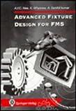 Advanced Fixture Design for FMS 9780387199085
