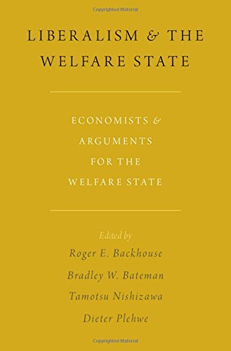 Liberalism and the Welfare State: Economists and Arguments for the Welfare State